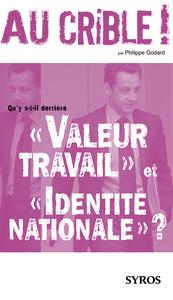 """Qu'y a-t-il derrière """"Valeur travail"""" et """"Identité nationale"""" ?"""