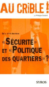 """Qu'y a-t-il derrière """"Sécurité"""" et """"Politique des quartiers"""" ?"""