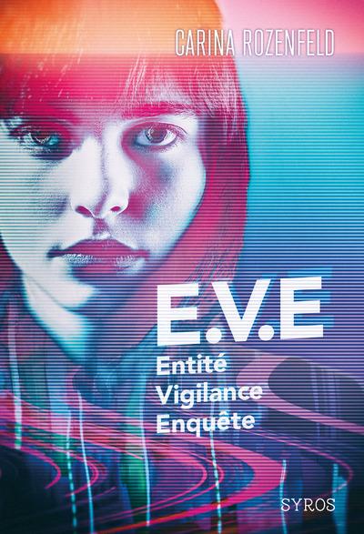 E.V.E. - ENTITE, VIGILANCE, ENQUETE