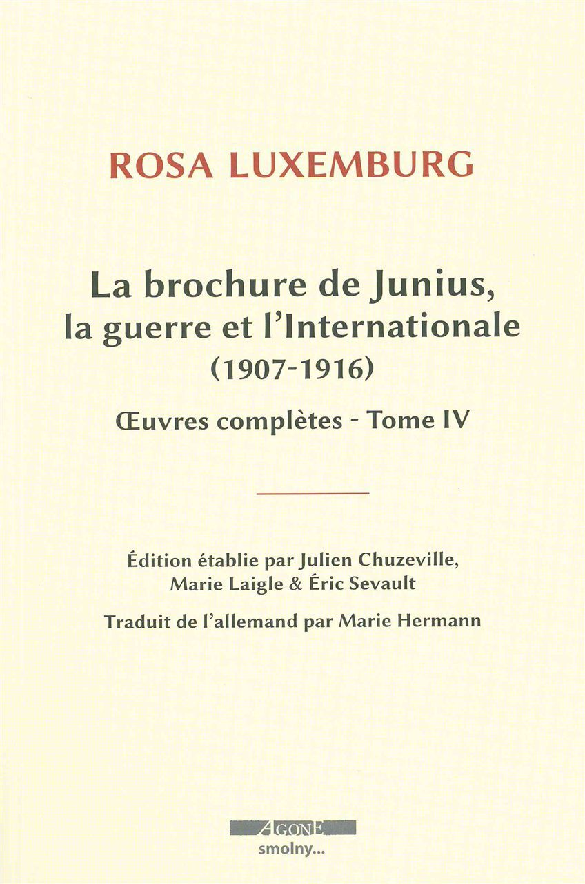 LA BROCHURE DE JUNIUS - LA GUERRE ET L'INTERNATIONALE (1907-1916)