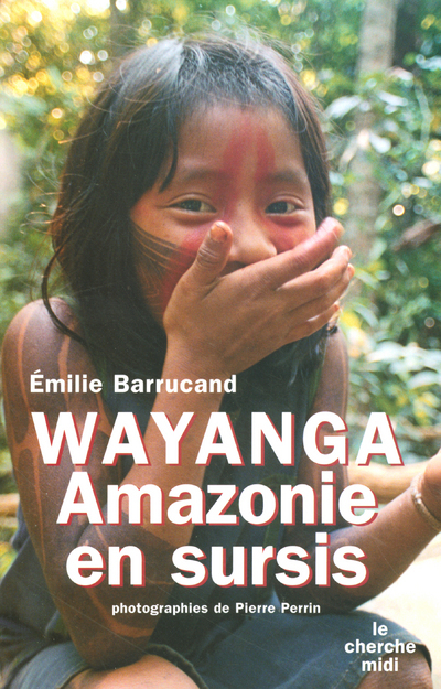 WAYANGA AMAZONIE EN SURSIS