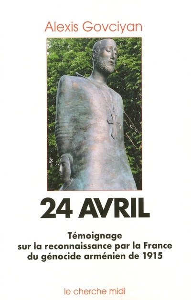 24 AVRIL - RECONNAISSANCE PAR LA FRANCE DU GENO CIDE ARMENIEN DE 1915