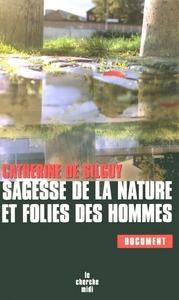 SAGESSE DE LA NATURE ET FOLIES DES HOMMES