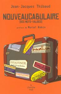 NOUVEAUCABULAIRE - 800 MOTS-VALISES