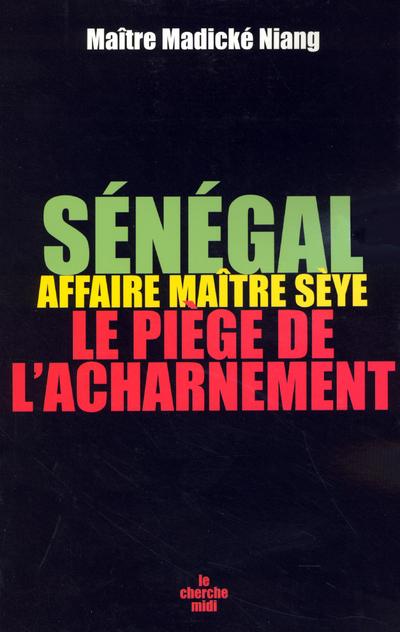 SENEGAL AFFAIRE MAITRE SEYE