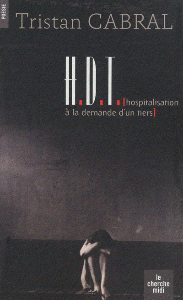 H.D.T. (HOSPITALISATION A LA DEMANDE D'UN TIERS)