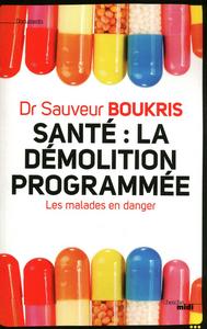 SANTE : LA DEMOLITION PROGRAMMEE