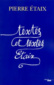 TEXTES ET TEXTES : ETAIX (NOUVELLE EDITION AUGMENTEE)