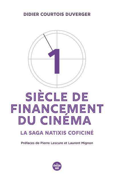 UN SIECLE DE FINANCEMENT DU CINEMA