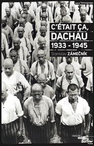C'ETAIT CA, DACHAU 1933.1945 (NOUVELLE EDITION)