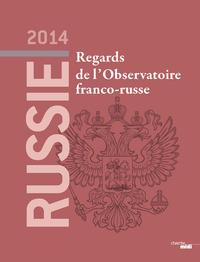 RUSSIE 2014 - REGARDS DE L'OBSERVATOIRE FRANCO-RUSSE