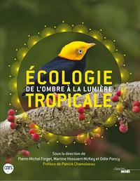 ECOLOGIE TROPICALE - DE L'OMBRE A LA LUMIERE