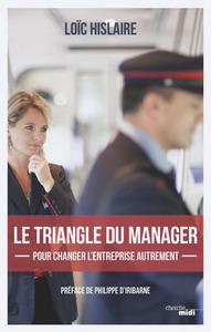 LE TRIANGLE DU MANAGER - POUR CHANGER L'ENTREPRISE AUTREMENT