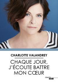 CHAQUE JOUR, J'ECOUTE BATTRE MON COEUR