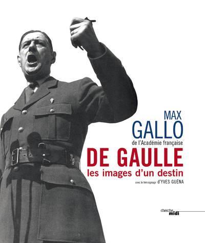 DE GAULLE, LES IMAGES D'UN DESTIN (NOUVELLE EDITION)