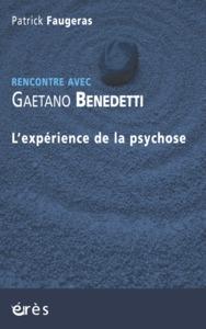 GAETANO BENEDETTI - L'EXPERIENCE DE LA PSYCHOSE
