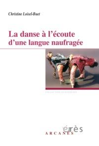 DANSE A L'ECOUTE D'UNE LANGUE NAUFRAGEE (LA)