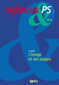 ENFANCES & PSY 026 - IMAGE ET SES USAGES