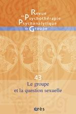 RPPG 43 - LE GROUPE ET LA QUESTION SEXUELLE