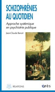 SCHIZOPHRENIES AU QUOTIDIEN - APPROCHE SYSTEMIQUE EN PSYCHIATRIE PUBLIQUE