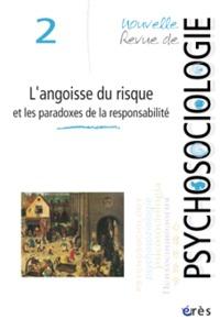 NRP 02 - ANGOISSE DU RISQUE ET LES PARADOXES DE LA RESPONSABILITE