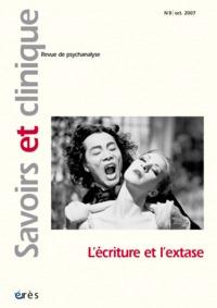 SAVOIRS ET CLINIQUE 08 - L' ECRITURE ET L'EXTASE