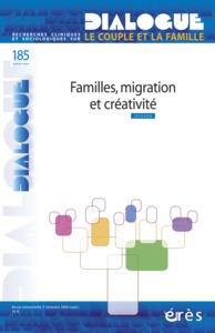 DIALOGUE 185 - FAMILLES, MIGRATION ET CREATIVITE