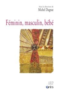 FEMININ, MASCULIN, BEBE