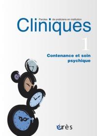 CLINIQUES-PAROLES DE PRATICIENS 01 - CONTENANCE ET SOIN PSYCHIQUE