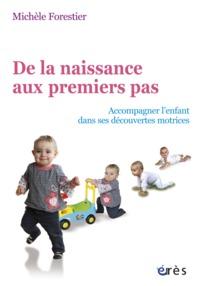DE LA NAISSANCE AUX PREMIERS PAS -  ACCOMPAGNER ENFANT DANS DECOUVERTES MOTRICES