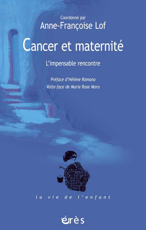CANCER ET MATERNITE - L'IMPENSABLE RENCONTRE