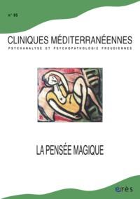 CLINIQUES MEDITERRANEENNES 85 - LA PENSEE MAGIQUE