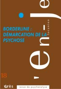 EN-JE LACANIEN 18 -  BORDERLINE : DEMARCATION DE LA PSYCHOSE