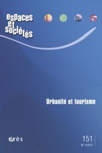 ESPACES ET SOCIETES 151 - URBANITE ET TOURISME