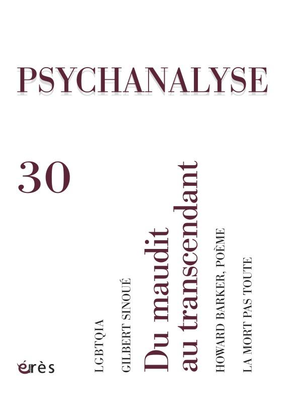 PSYCHANALYSE 30 - DU MAUDIT AU TRANSCENDANT