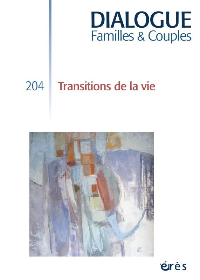 DIALOGUE 204 - TRANSITIONS DE LA VIE