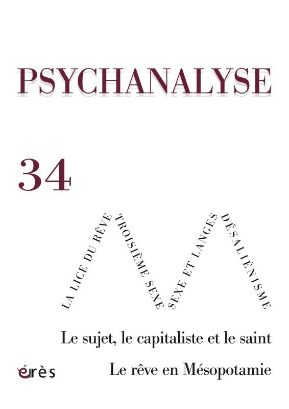 PSYCHANALYSE 34 - LE SUJET, LE CAPITALISTE ET LE SAINT. LE REVE EN MESOPOTAMIE