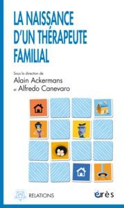NAISSANCE D'UN THERAPEUTE FAMILIAL (LA)