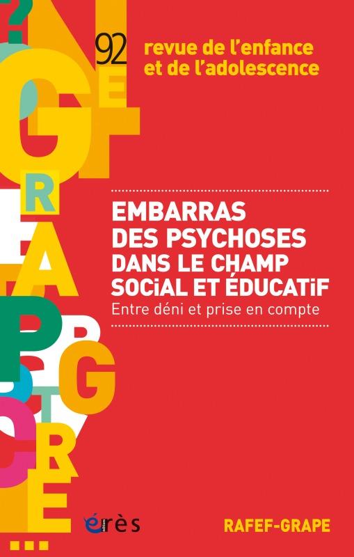RAFEF-GRAPE 092 - EMBARRAS DES PSYCHOSES DANS LE CHAMP SOCIAL ET EDUCATIF - ENTRE DENI