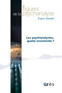 FIGURES DE LA PSYCHANALYSE 32  LES PSYCHANALYSTES : QUELLE INVENTIVITE ?