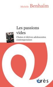 LES PASSIONS VIDES CHUTES ET DERIVES ADOLESCENTES CONTEMPORAINES