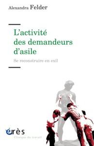 L'ACTIVITE DES DEMANDEURS D'ASILE - SE RECONSTRUIRE EN EXIL