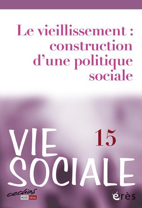 VIE SOCIALE 15 LES DEFIS DU VIEILLISSEMENT CONSTRUCTION D UNE POLITIQUE SOCIALE