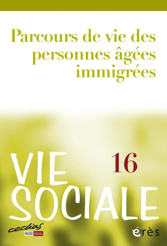 VIE SOCIALE 16 - PARCOURS DE VIE DES PERSONNES AGEES IMMIGREES
