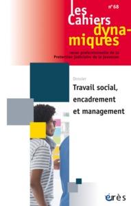 CAHIERS DYNAMIQUES 068 - TRAVAIL SOCIAL, ENCADREMENT ET MANAGEMENT