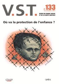 VST 133 - OU VA LA PROTECTION DE L'ENFANCE ?