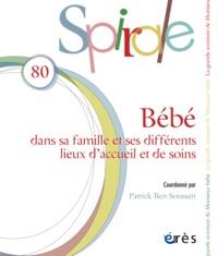 SPIRALE 080 - BEBE - LE BEBE DANS SA FAMILLE ET SES DIFFERENTS LIEUX