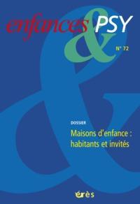 ENFANCES & PSY 072 MAISONS D'ENFANCE : HABITANTS ET INVITES