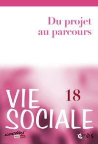 VIE SOCIALE 18 - DU PROJET AU PARCOURS