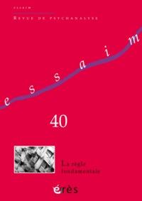 ESSAIM 40 - LA REGLE FONDAMENTALE